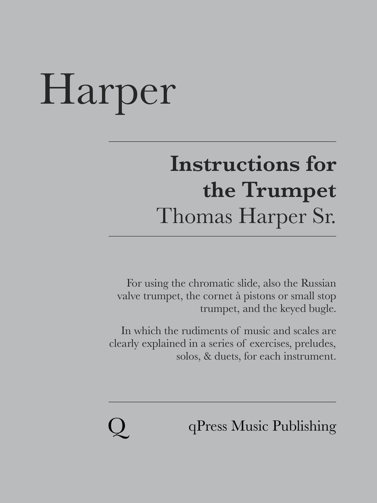 Harper Sr, Instruction for the Trumpet