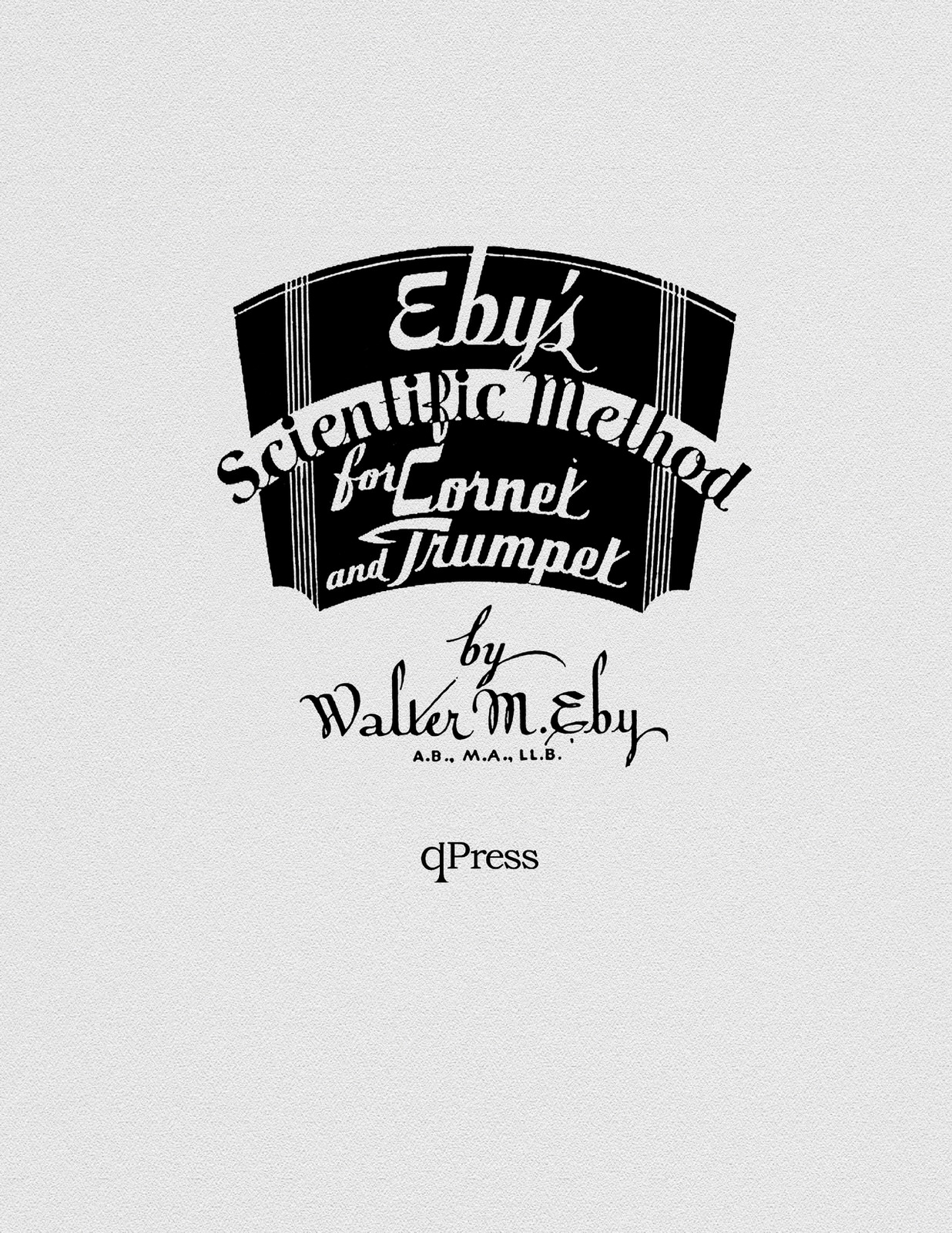 Eby, Walter Scientific Method for Trumpet