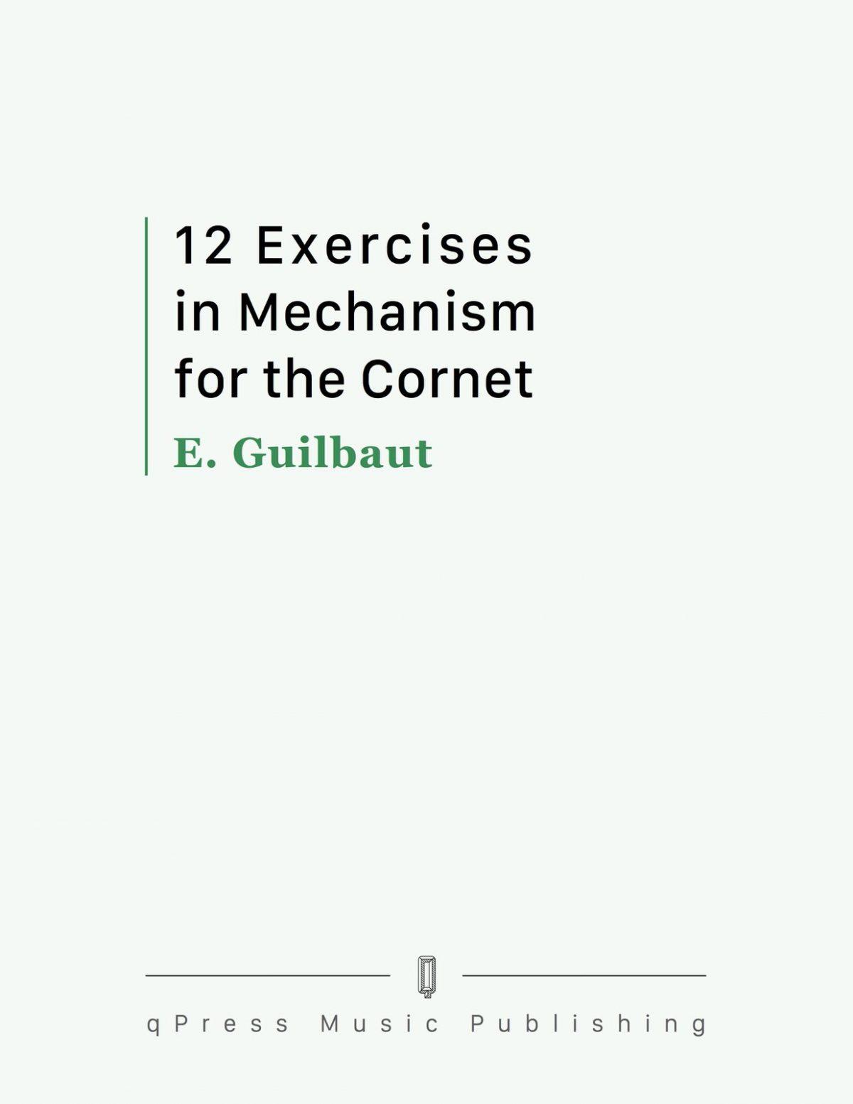 Guilbaut, 12 Excercises in Mechanism for the Cornet-p01