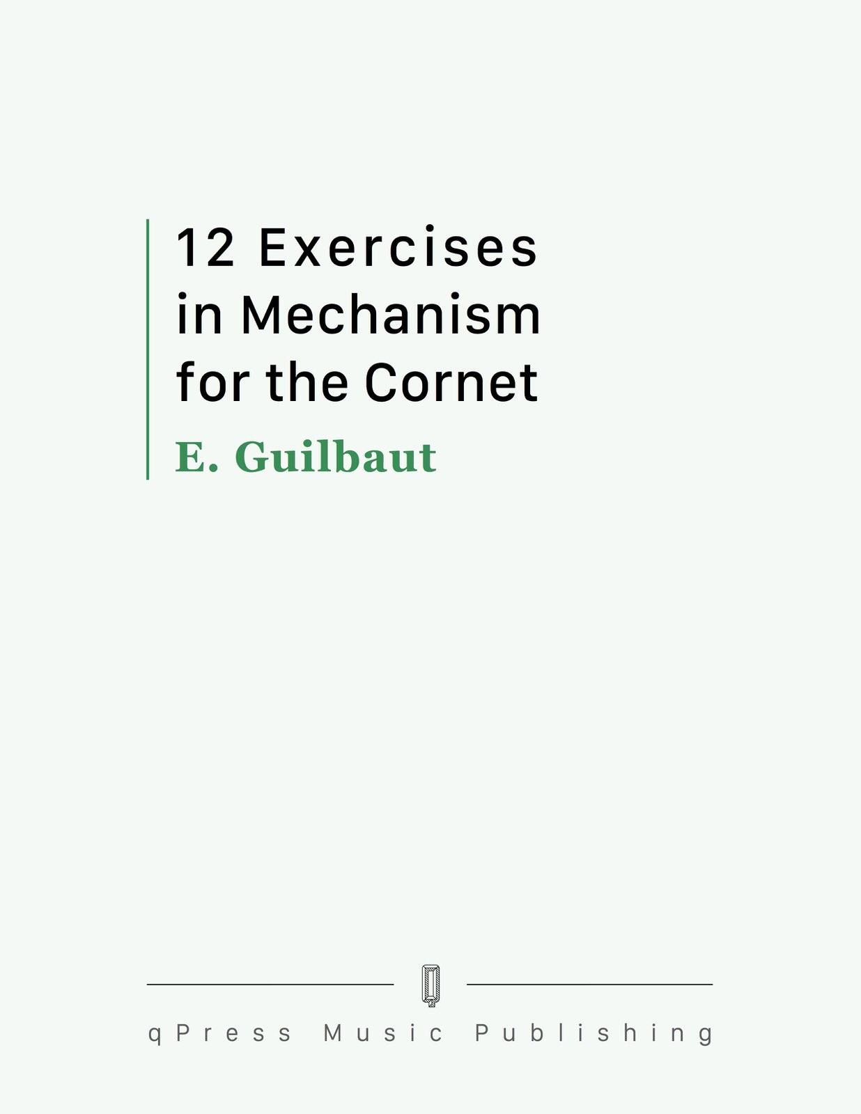12 Exercises in Mechanism for the Cornet by Guilbaut, E. | qPress