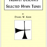 Kiser, Trumpet Descants for Selected Hymns