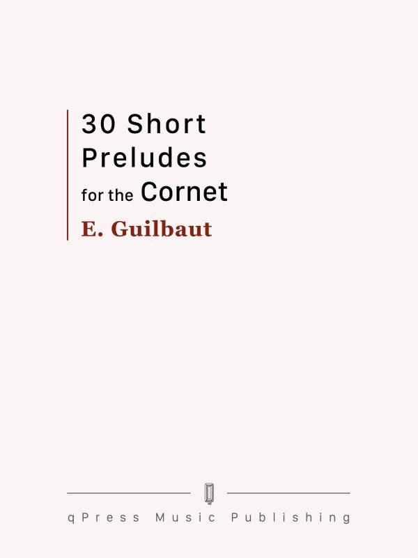 Guilbaut, 30 Short Preludes for the Cornet-p01