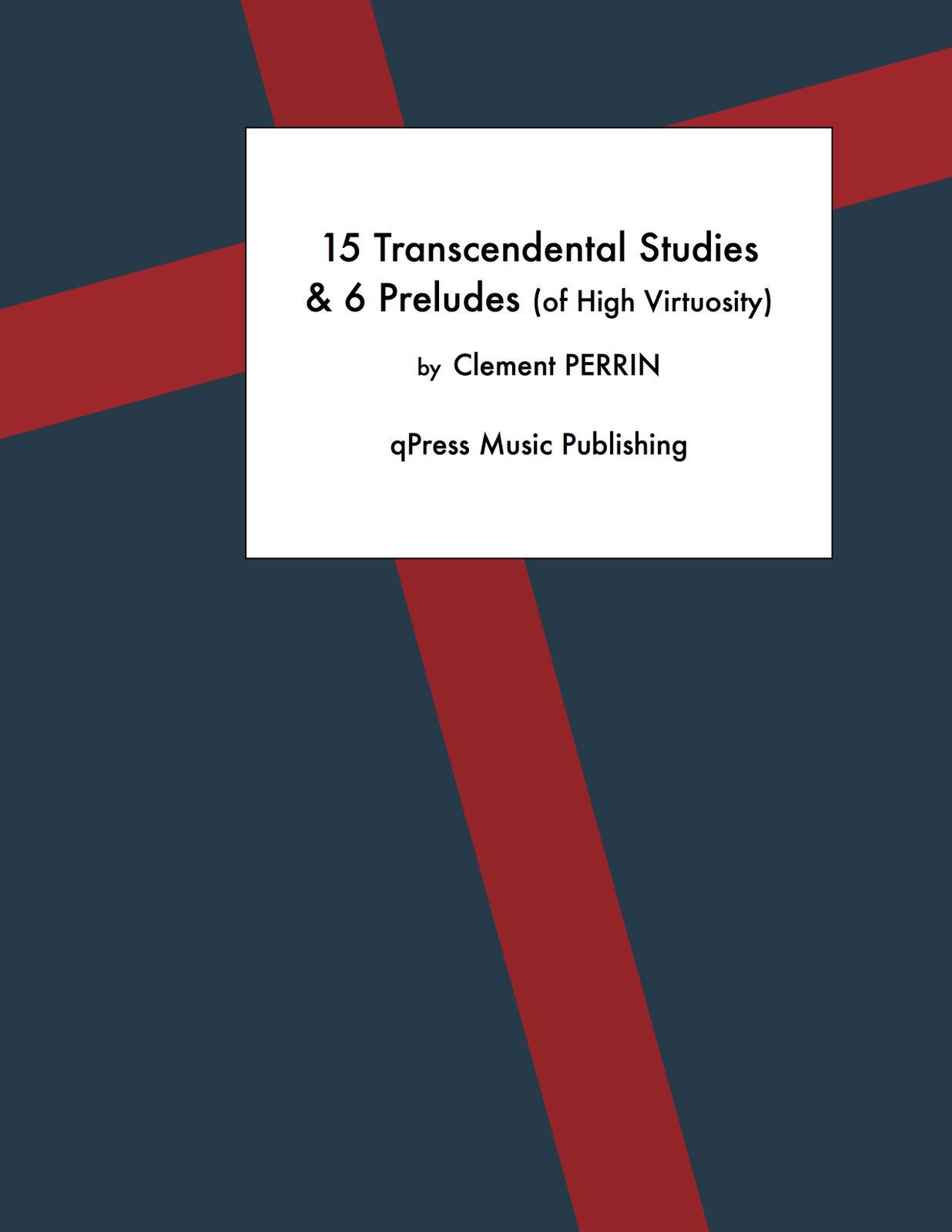 Perrin, 15 Transcendental Studies & 6 Preludes of High Virtuosity