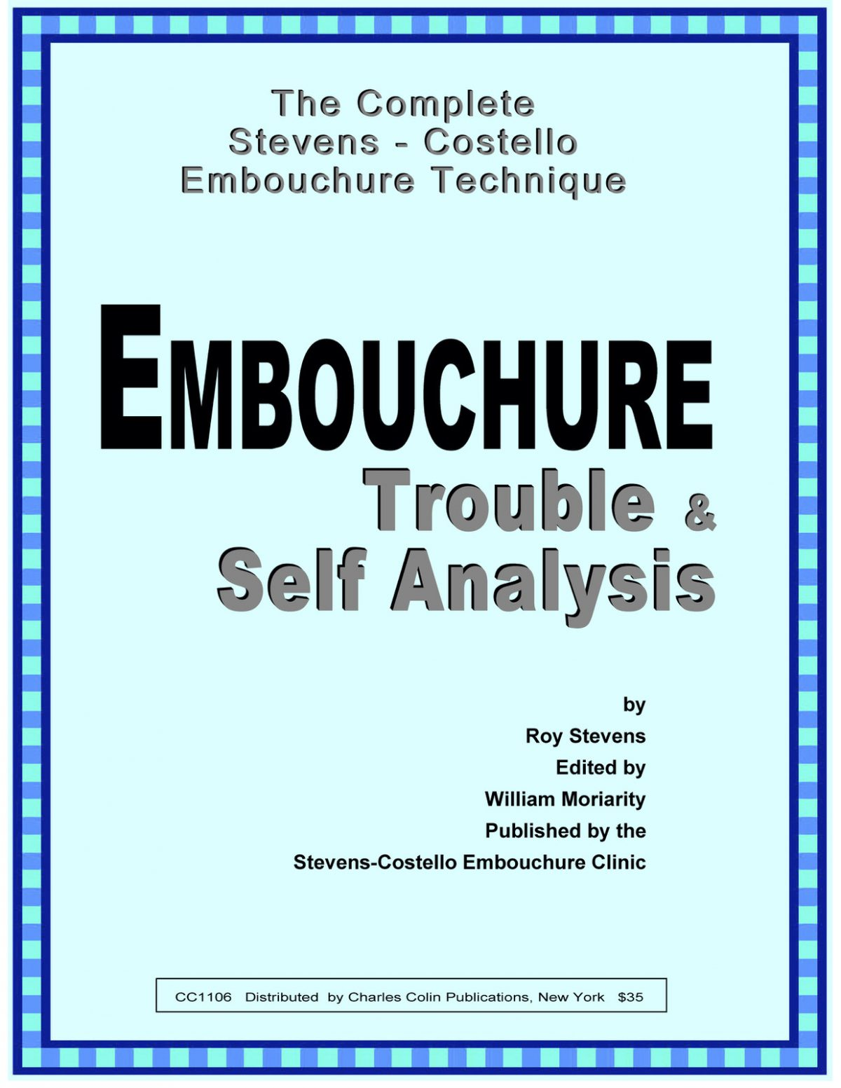 Stevens-Costello, Embouchure Trouble-Self Analysis