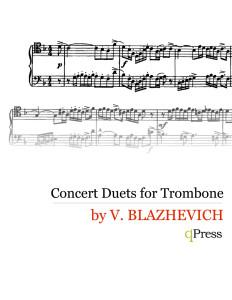 Blazhevich, Vladislav, Concert Duets for Trombone