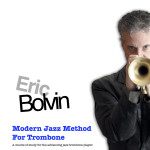 Bolvin, The Modern Jazz Method For Trombone