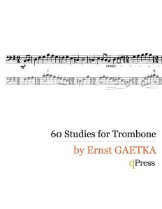 Gaetke, 60 Studies for Trombone