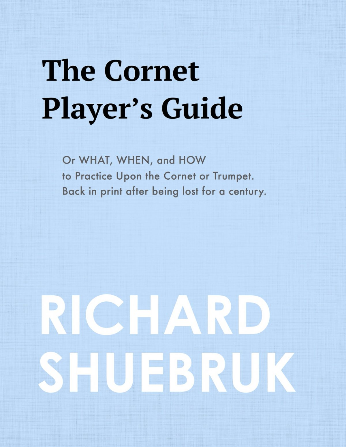 Shuebruk, The Cornet Player's Guide or When, What, and How to Practice-p01