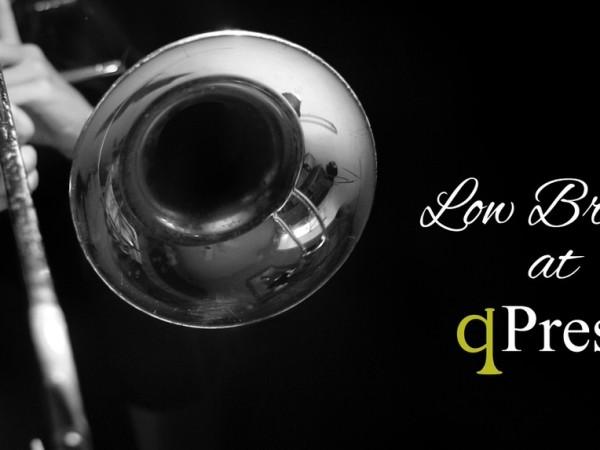 Low Brass at qPress-1