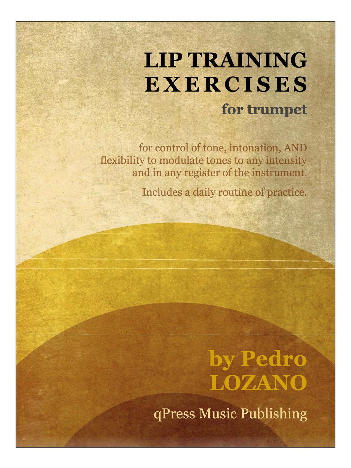 Lozano, Pedro, Lip Training Exercises