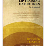Lozano, Pedro, Lip Training Exercises