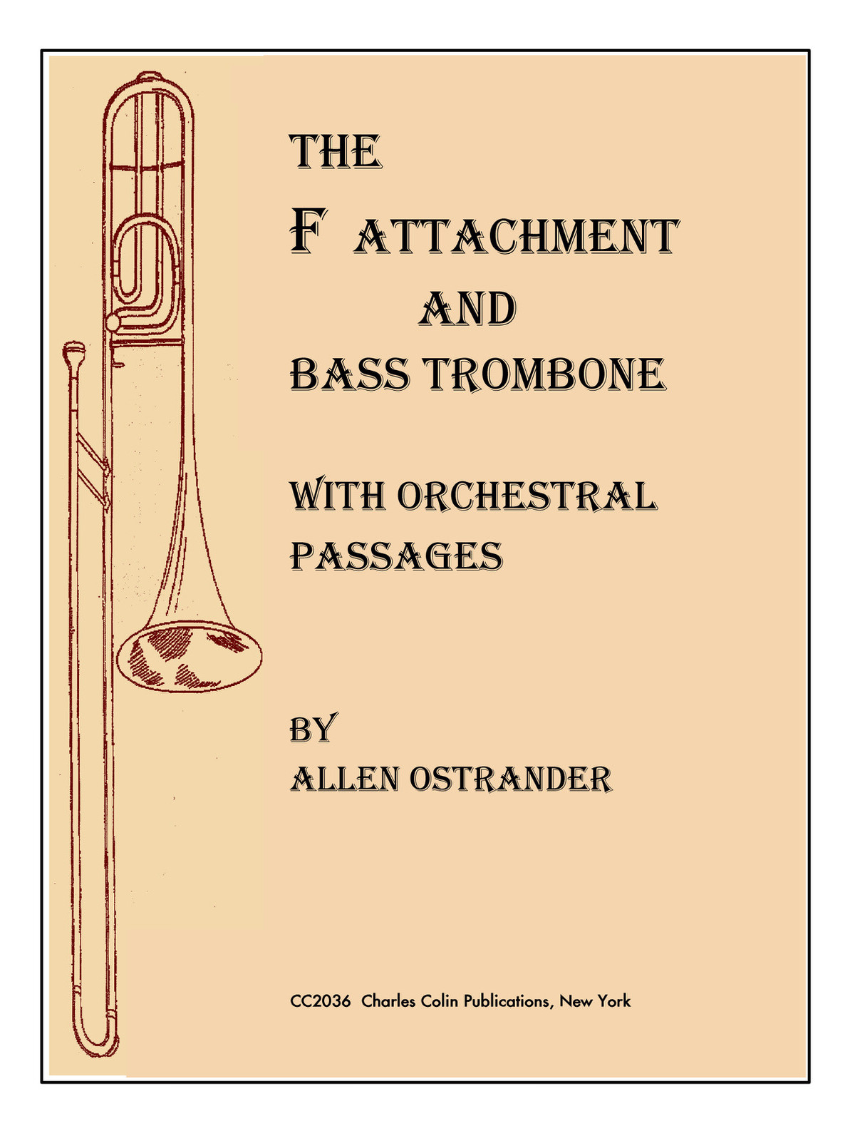 Ostrander, The F Attachment and Bass Trombone