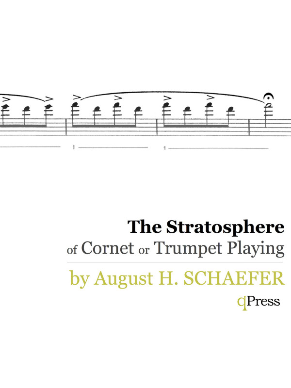 Schaefer, August H, The Stratosphere of Cornet or Trumpet Playing