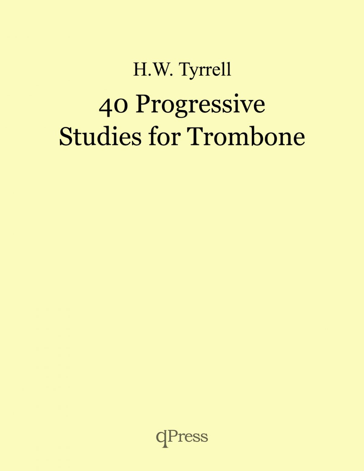 Tyrrell, 40 Progressive Studies for Trombone-p01