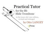 Langey, Practical tutor for the Slide Trombone