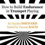 Shepard-Bach, Shepard How to Build up Endurance in trumpet playing