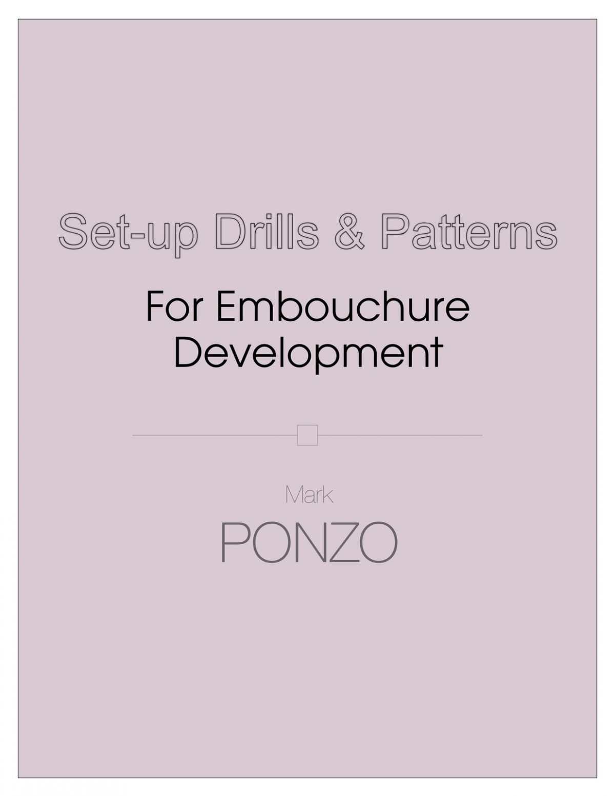 Ponzo, Set-Up Drills and Patterns for Embouchure Development