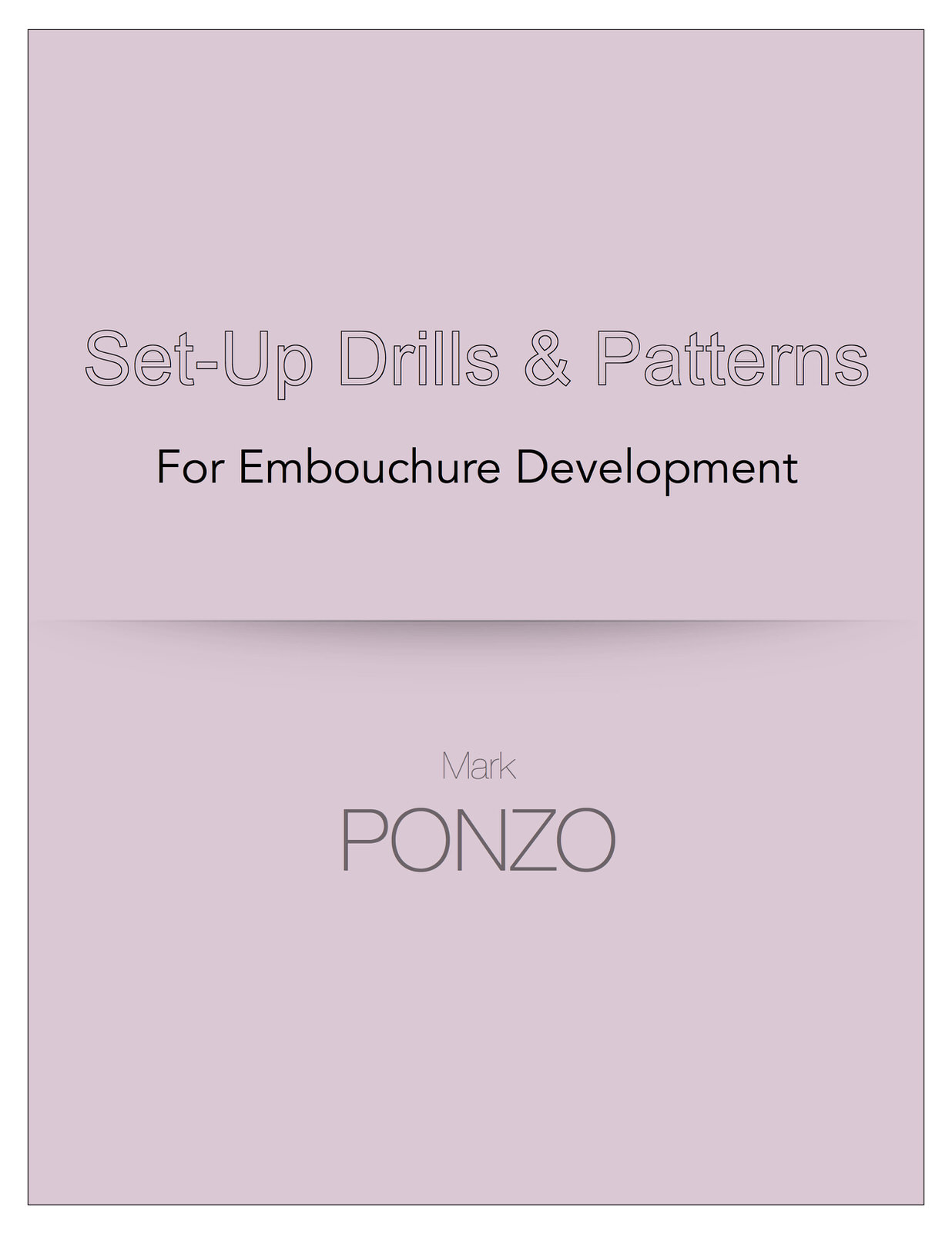 Ponzo, Set Up Drills and Patterns for Embouchure Development