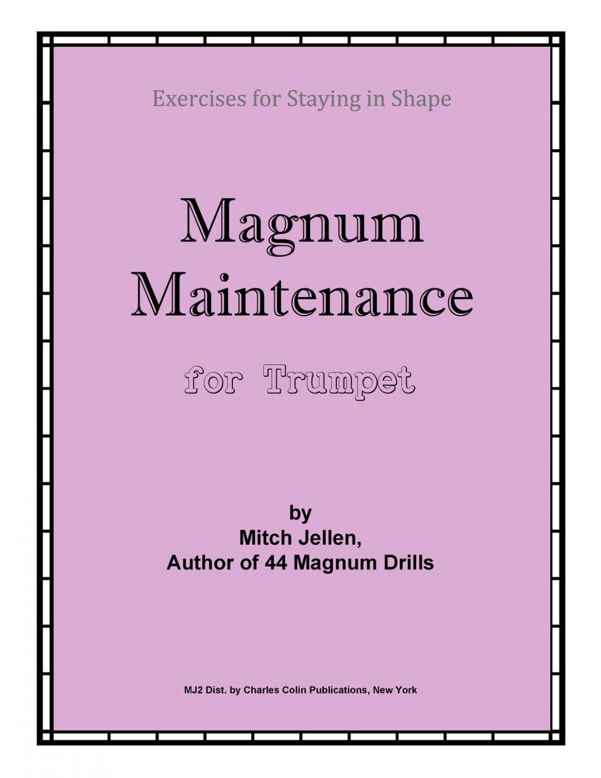 Clean Jellin, Magnum Maintenance for Trumpet