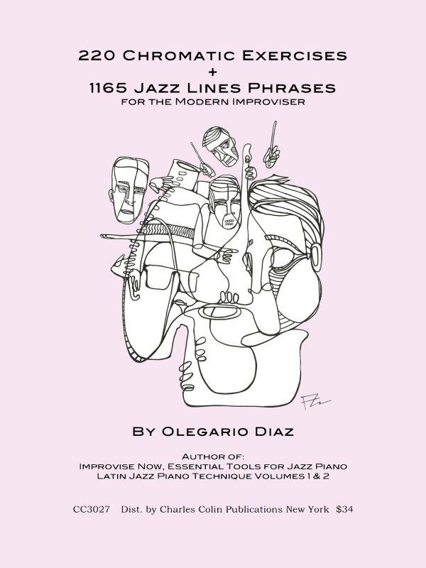 Diaz, 220 Chromatic Exercises and 1165 Jazz Lines for the Modern Improviser