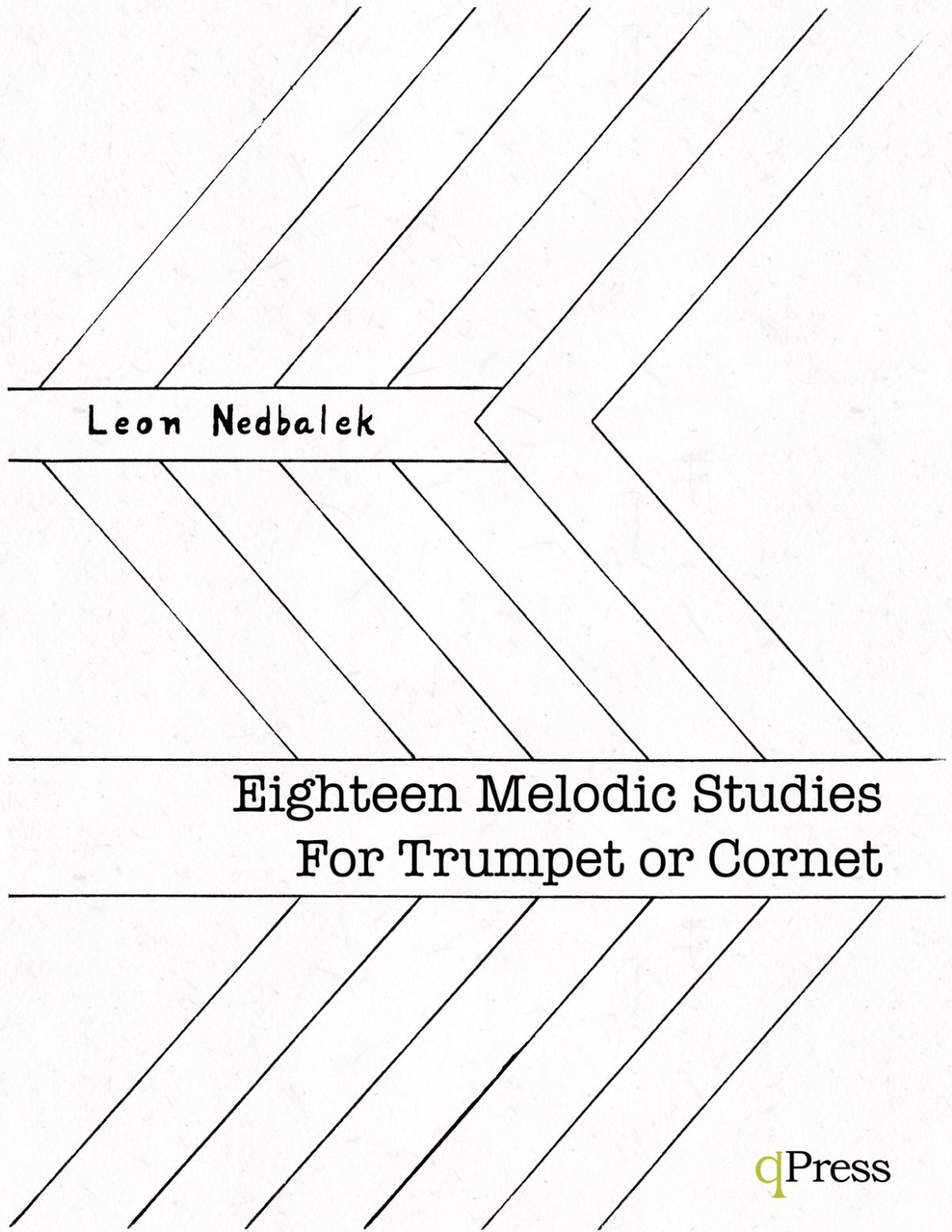 Nedbalek, Leon, Eighteen Melodic Studies for Cornet or Trumpet