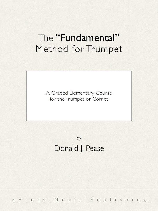 Pease, Donald J, Fundamental Method for the Cornet or Trumpet