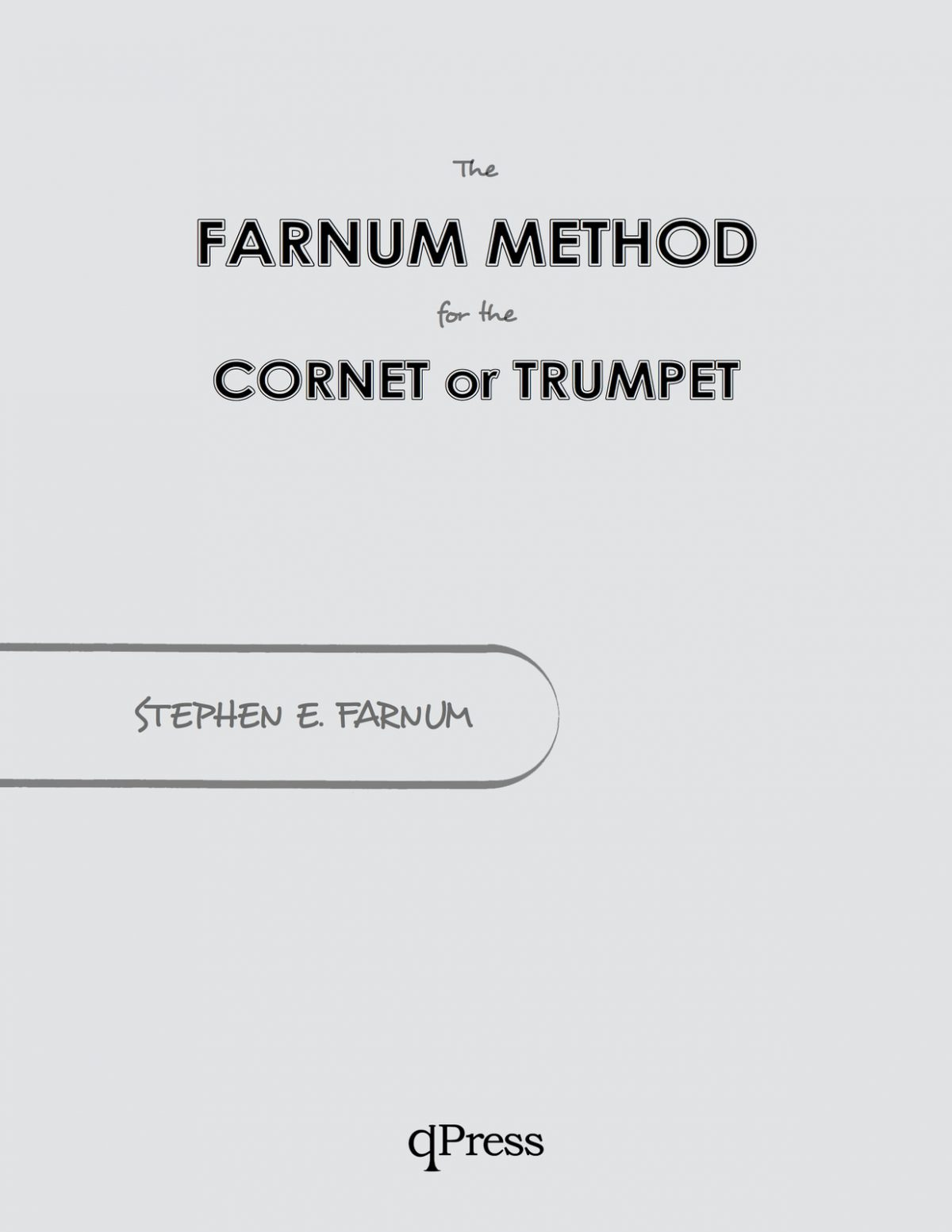 Farnum, Stephen E, The Farnum Method for the Cornet or Trumpet-1