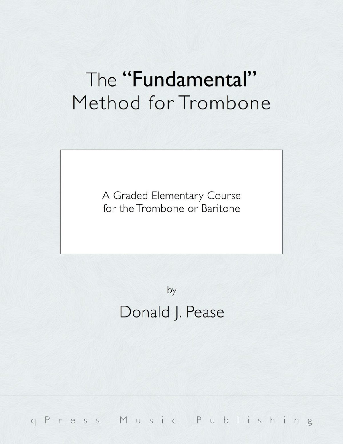 Pease, Fundamental Method for the Trombone and Baritone-p01