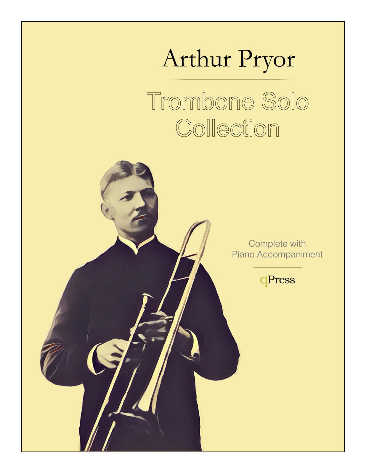 Contemporary Arthur Pryor Solos Trombone