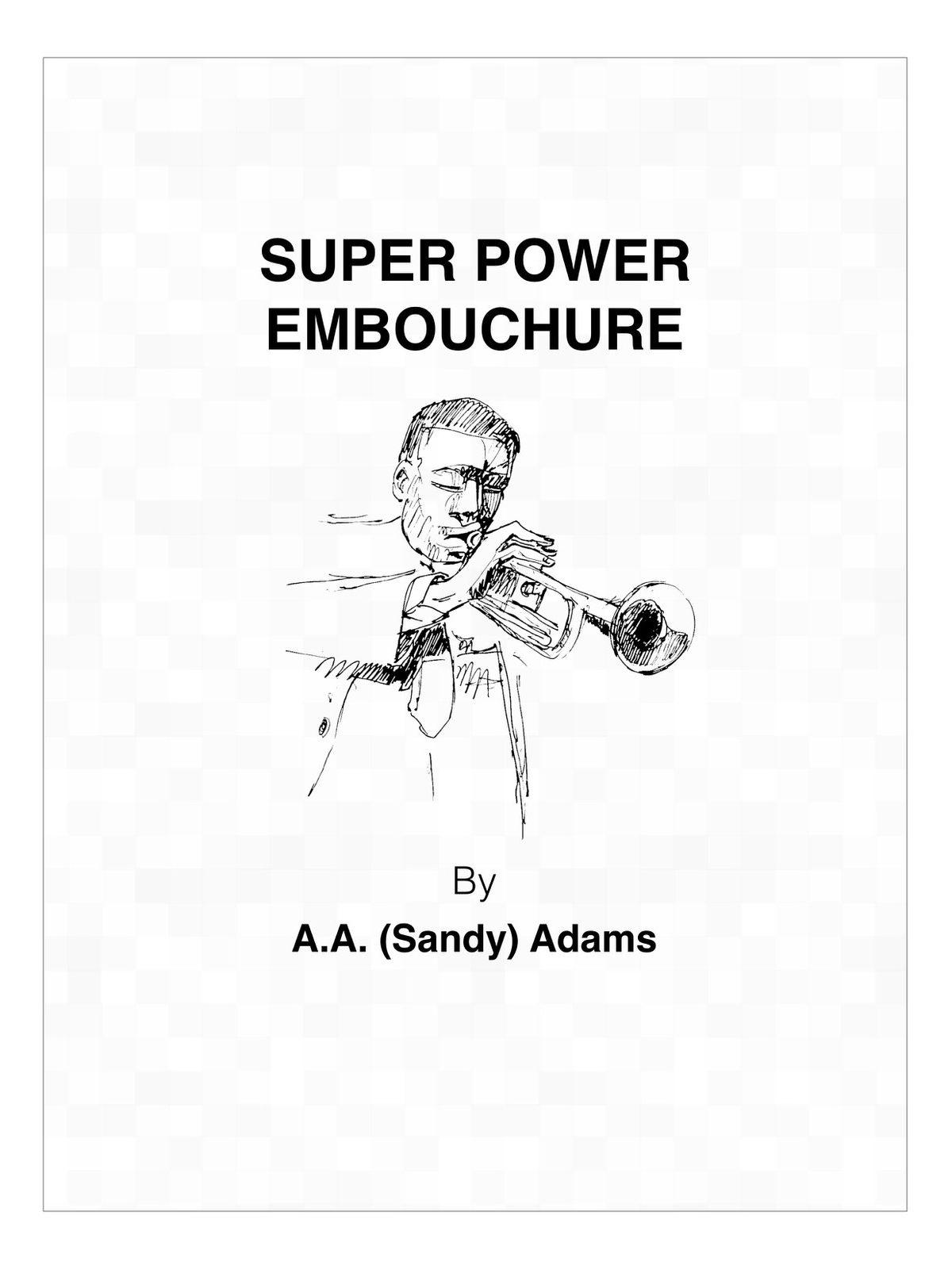 Adam, Sandy, Super Power Embouchure
