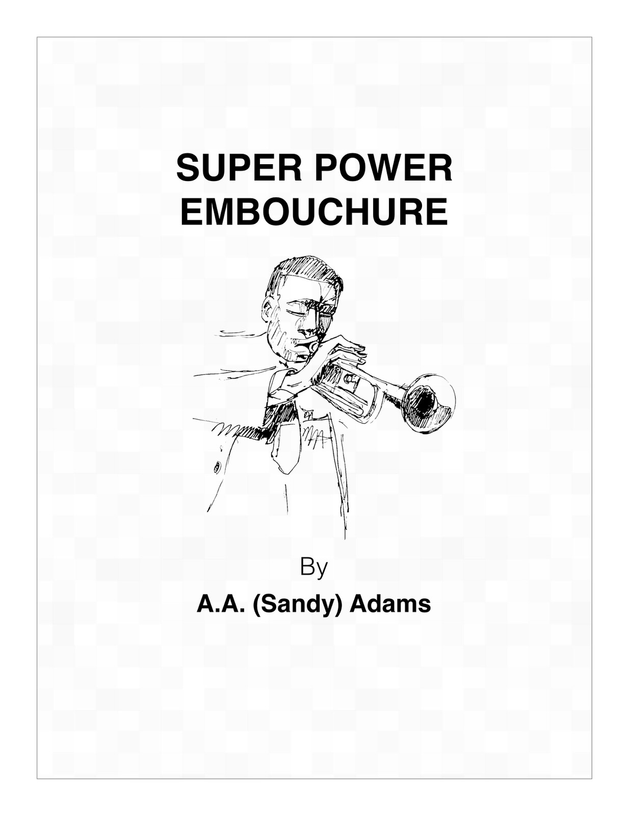 Adam, Sandy, Super Power Embouchure
