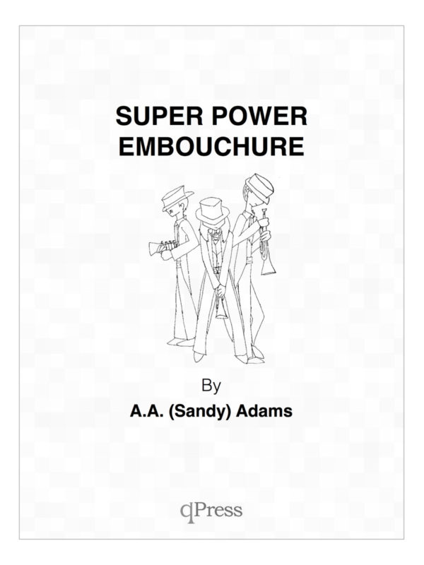 adam-sandy-super-power-embouchure