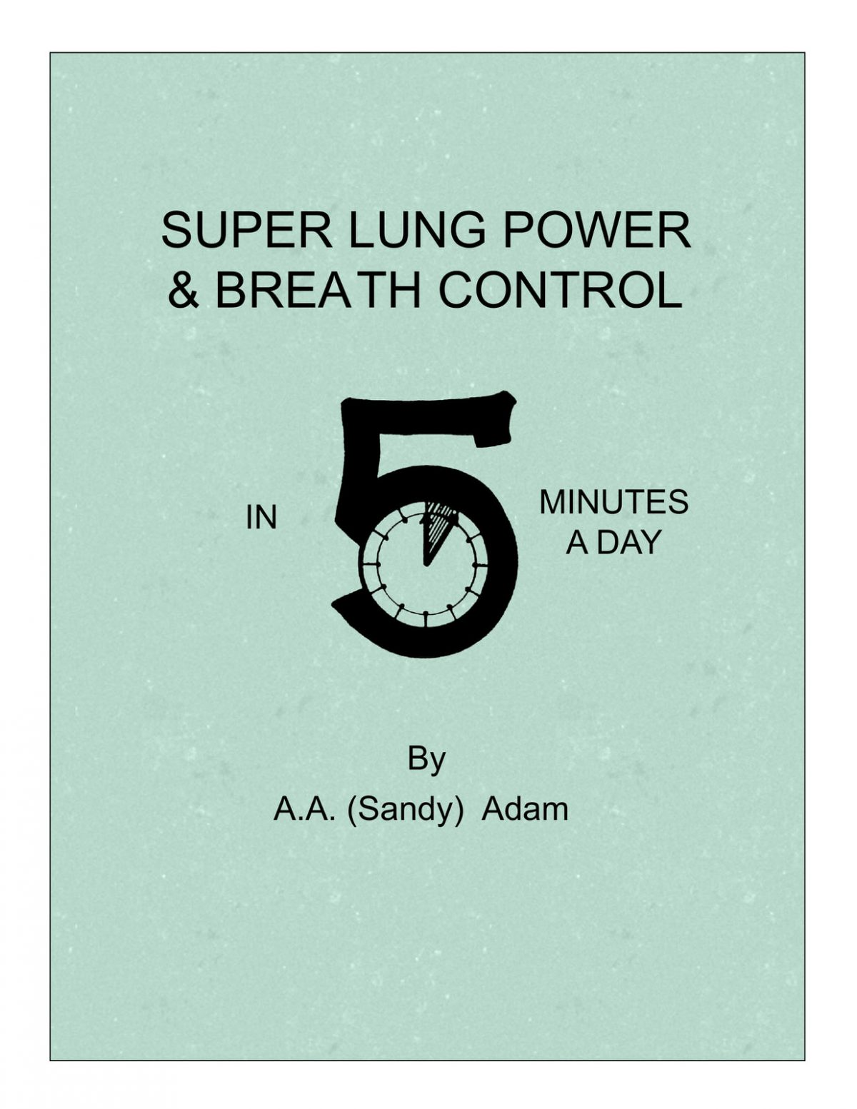 Adam, Super Lung Power and Breath Control