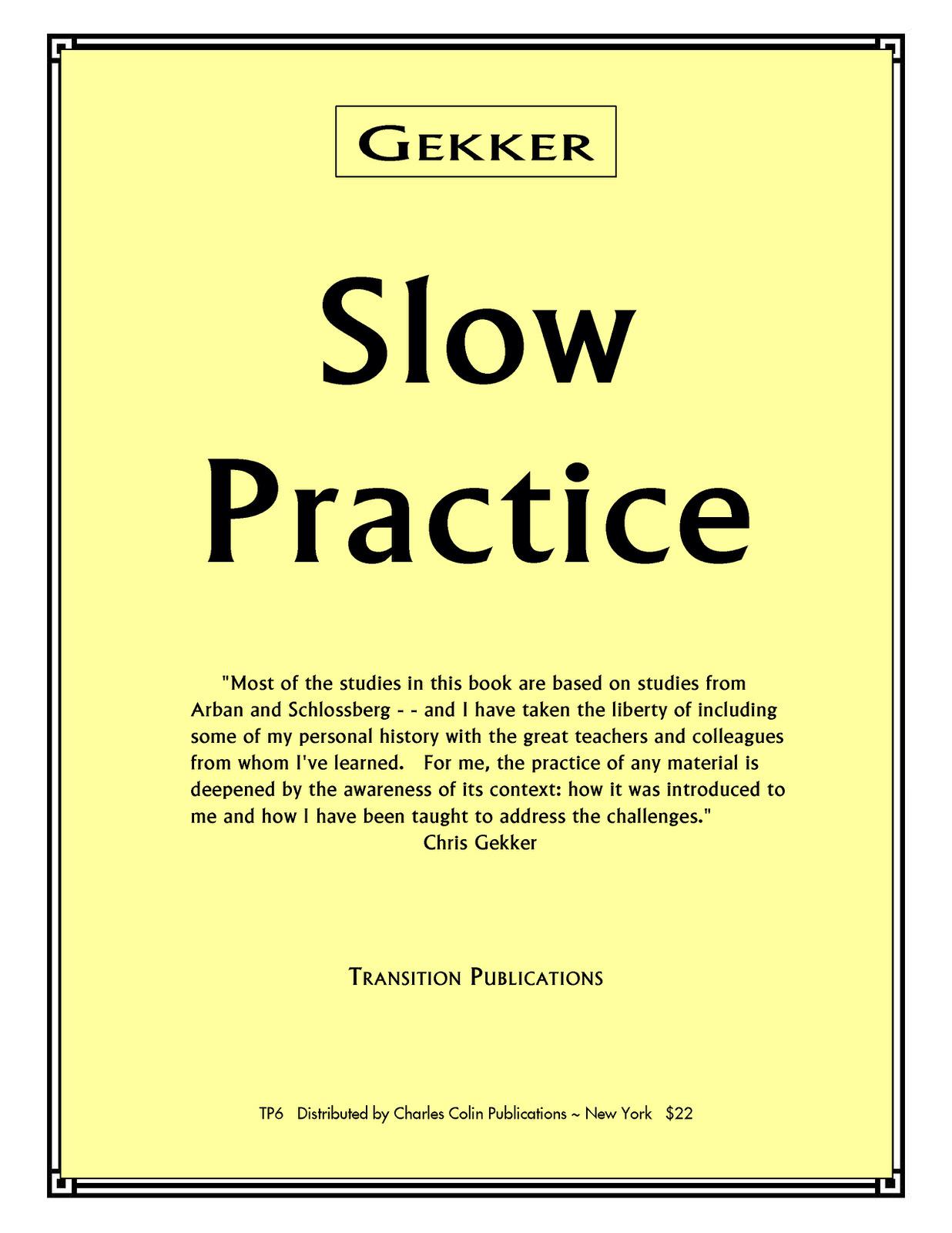 Gekker, Slow Practice