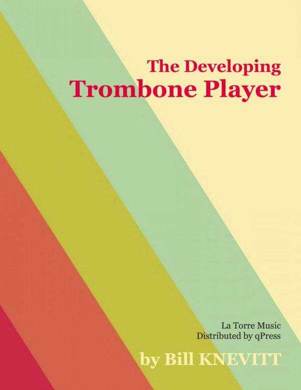 The Developing Trombone Player