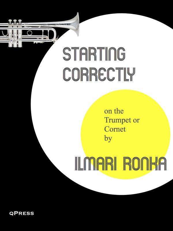 Ronka, Ilmari, Starting Correctly on the Trumpet or Cornet