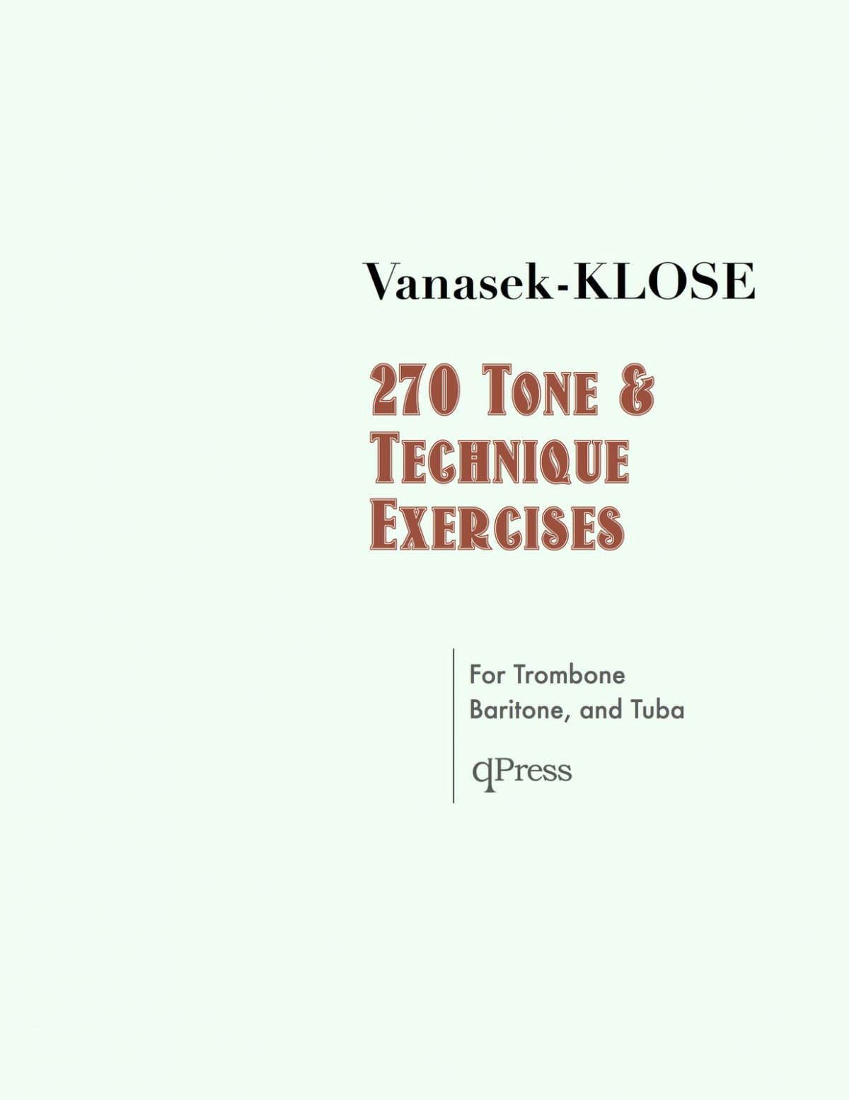 Klose-Vanasek, 270 Tone and Technique Exercises for Trombone, Baritone, or Tuba