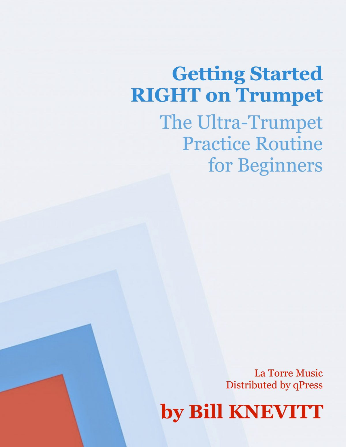 Knevitt, Getting Started Right on Trumpet Ultra-Trumpet Practice Routine for beginners-p01