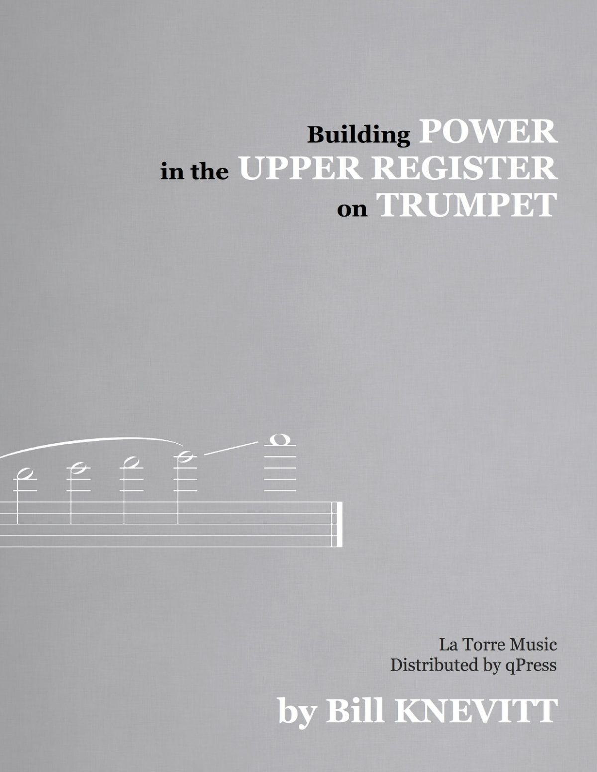 Knevitt, Building Power in the Upper Register on Trumpet