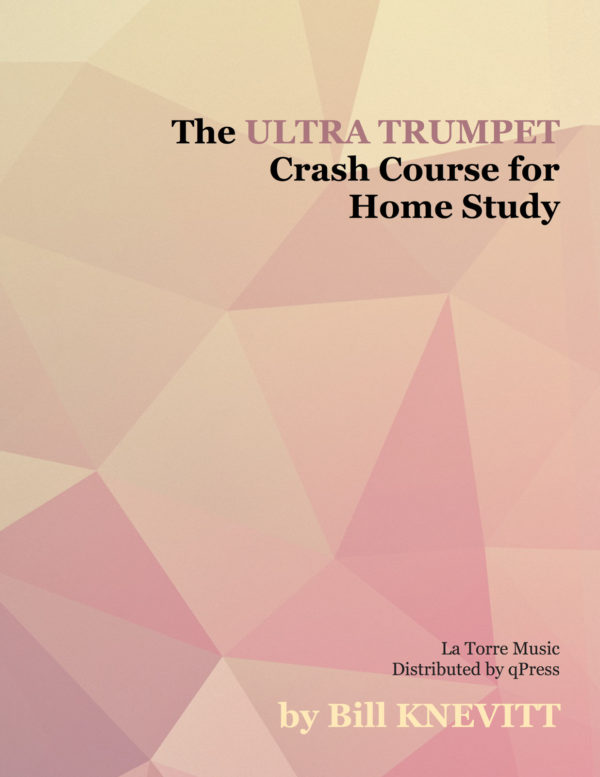 The Ultra-Trumpet Crash Course for Home Study