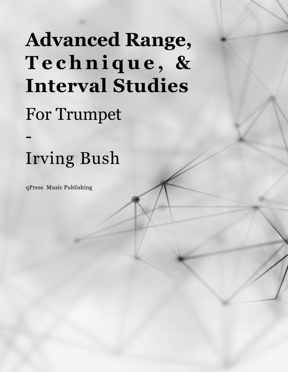Bush, Irving Advanced Range, Technique & Interval Studies for Trumpet-p01