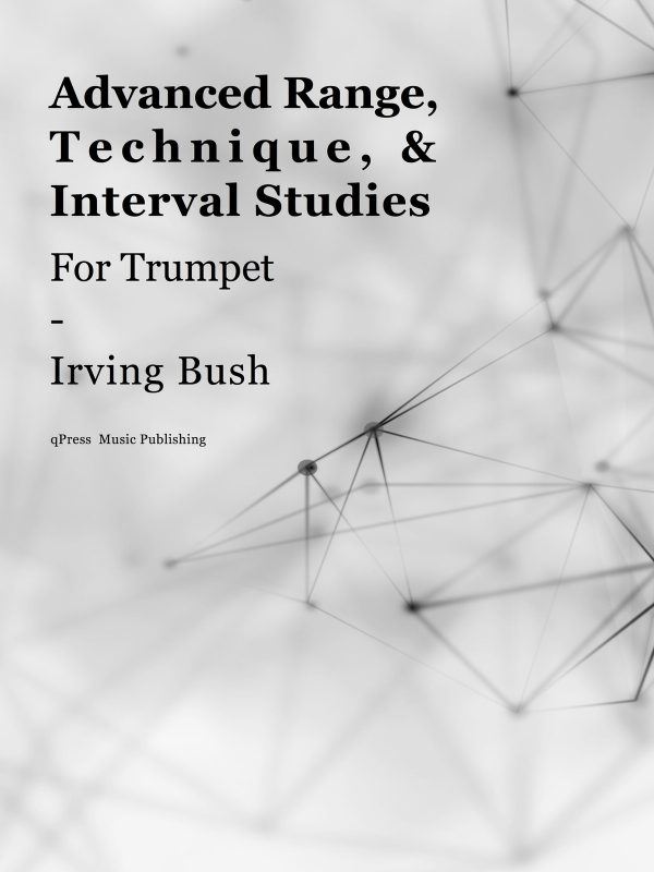 Bush, Irving Advanced Range, Technique & Interval Studies for Trumpet-p01