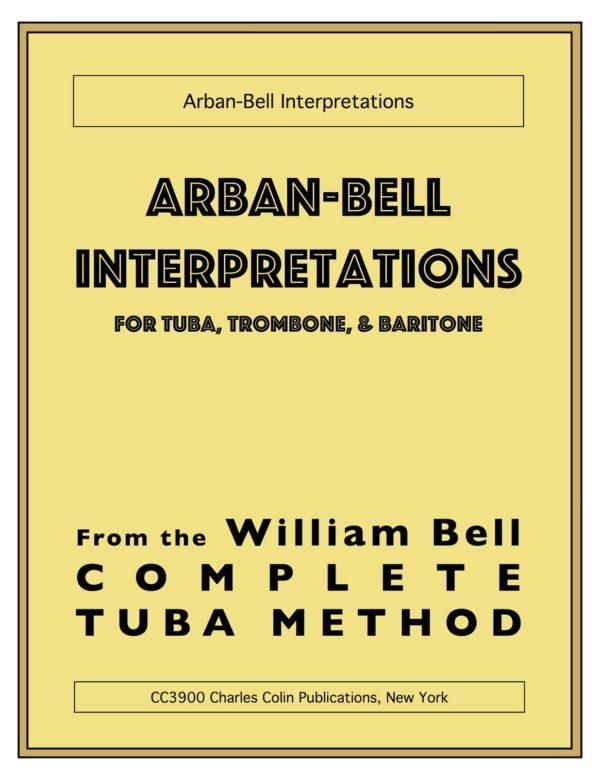 The Arban-Bell Interpretations