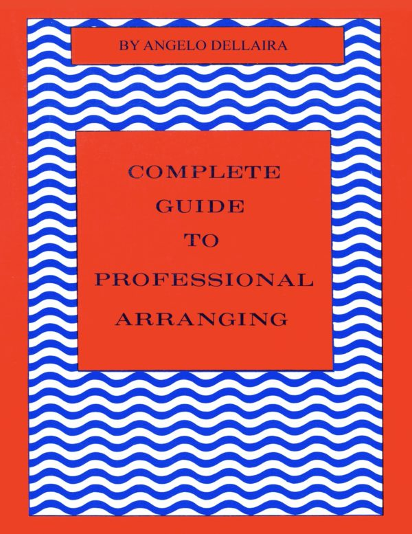 The Complete Guide to Professional Arranging