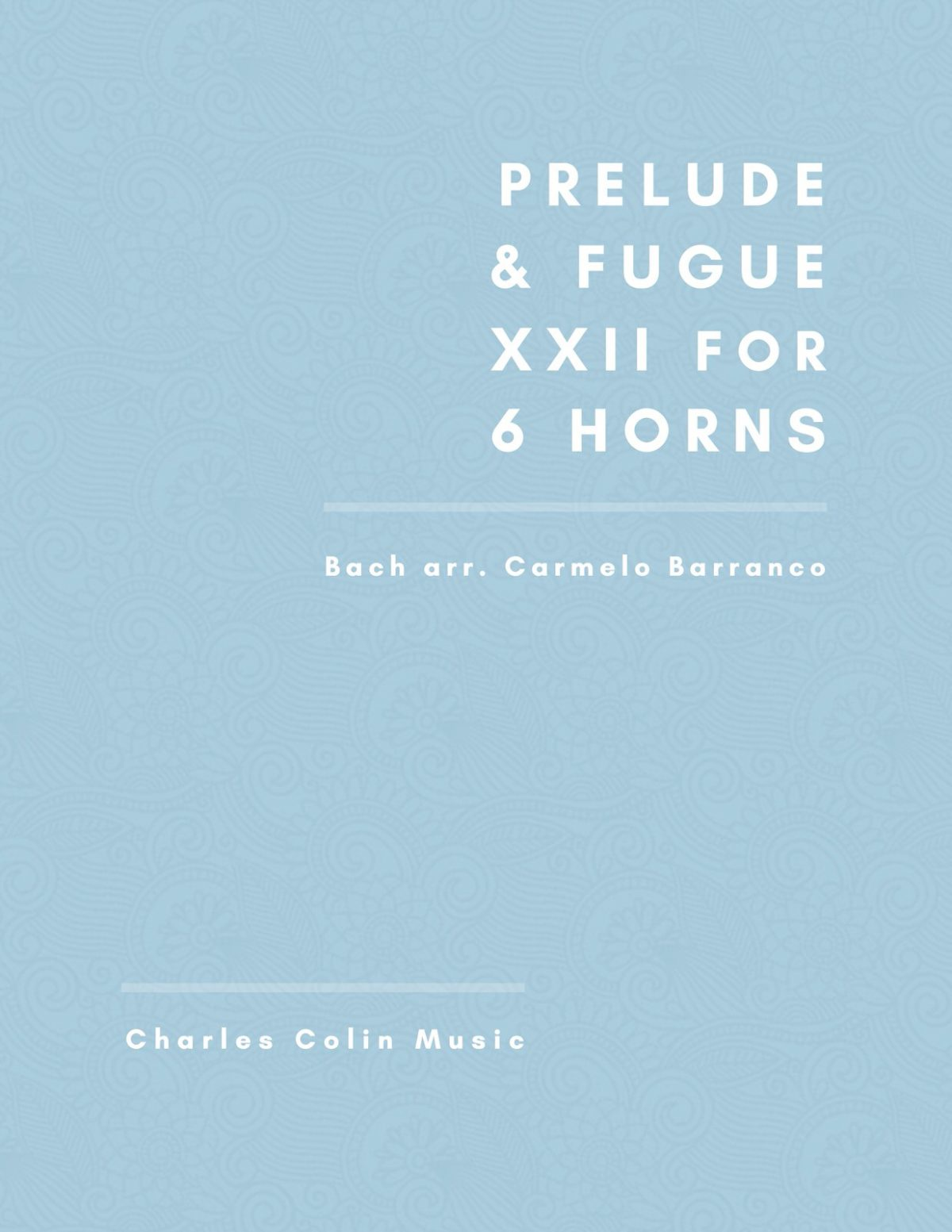Barranco-Bach, Prelude & Fuge XXII for 6 Horns-p01