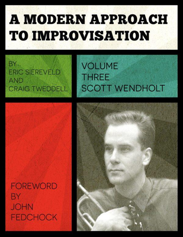 """A Modern Approach to Jazz Improvisation """"Scott Wendholt"""""""