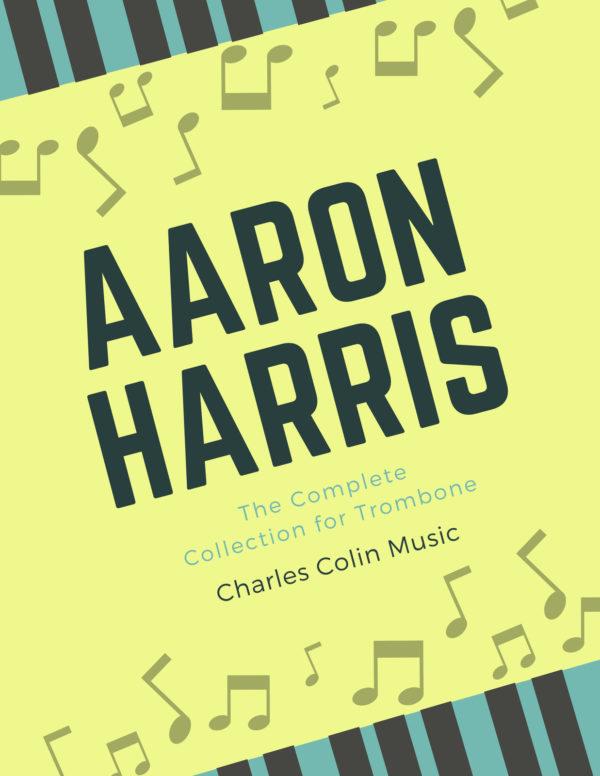 Complete Aaron Harris Trombone Collection