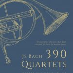 Bach-James, 390 Quartets of J.S. Bach for French Horn Vol.1