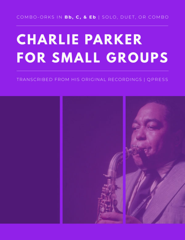 Charlie Parker for Small Groups (Combo-Orks)