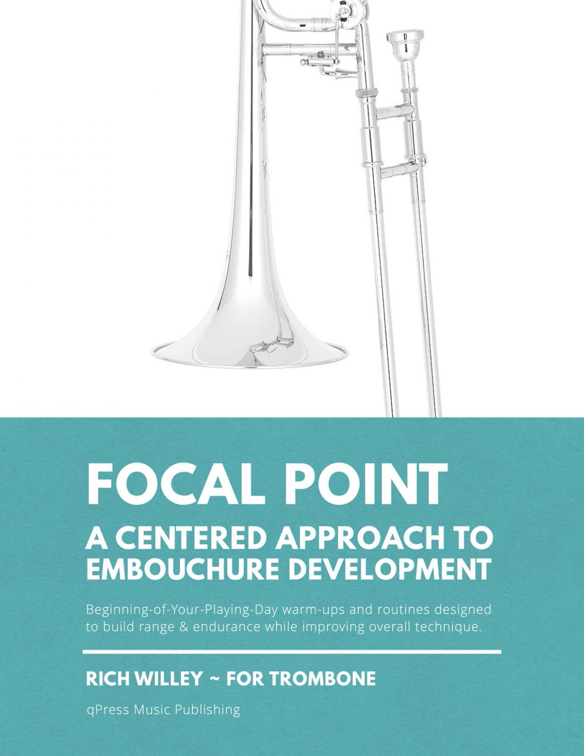 Willey, Focal Point — A Centered Approach To Embouchure Development for Trombone-p01